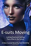 E-suits Moving: Looking good and getting there alive in the future (Mars Gunnel)