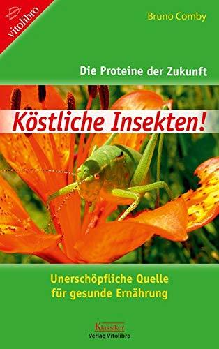 Koestliche Insekten: Die Prote...