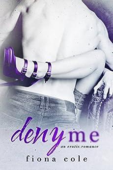 Deny Me by [Cole, Fiona]