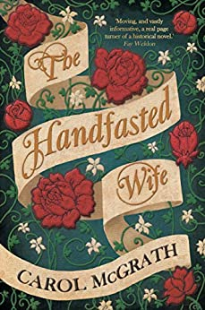 The Handfasted Wife: The Daughters of Hastings Trilogy by [McGrath, Carol]