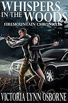Whispers in the Woods (Firemountain Chronicles Book 1) by [Osborne, Victoria Lynn]