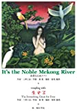 It's the Noble Mekong River