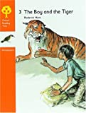 Oxford Reading Tree: Stages 6-7: Woodpeckers Anthologies: 3: The Boy and the Tiger
