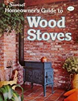 Homeowners Guide to Wood Stoves
