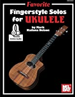 Favorite Fingerstyle Solos for Ukulele: Includes Online Audio