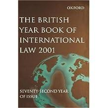 British Year Book of International Law 2001 Volume 72: v. 72