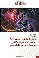 Particularités du lupus systémique dans une population tunisienne