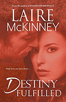 Destiny Fulfilled by [McKinney, Laire ]