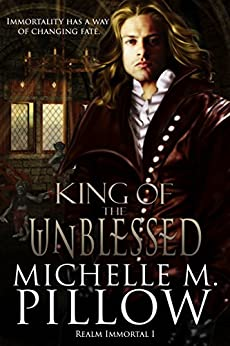 King of the Unblessed (Realm Immortal Series Book 1) by [Pillow, Michelle M.]