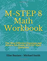 M-STEP 8 Math Workbook: The Most Effective Exercises and Review 8th Grade M-STEP Math Questions