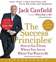 The Success Principles(TM) - 10th Anniversary Edition Low Price CD: How to Get from Where You Are to Where You Are to Where You Want to Be【洋書】 [並行輸入品]