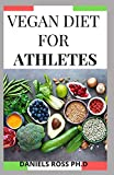 VEGAN DIET FOR ATHLETES: Vegetarin plant-based diet plan for Healthy fitness and sports 画像