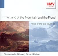 The Land Of The Mountain & Flood: Gibson Hickox(Cond)