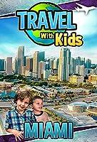 Travel With Kids: Miami [DVD]