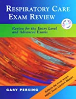 Respiratory Care Exam Review: Review for the Entry Level and Advanced Exam