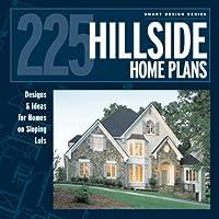 225 Hillside Homes: Designs & Ideas For Homes On Slopping Lots (Smart Design Series)