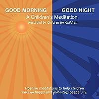Good Morning/Good Night (Children's Meditation)