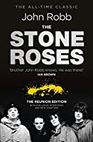 The Stone Roses: The Reunion Edition with Exclusive Interviews and New Chapters