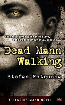 [Petrucha, Stefan]のDead Mann Walking: A Hessius Mann Novel (English Edition)