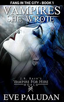 J.R. Rain's Vampire for Hire World: Vampires She Wrote by [Paludan, Eve]