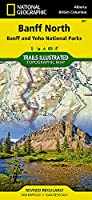 National Geographic Banff North Banff and Yoho National Parks Map: Trails Illustrated National Parks (National Geographic Trails Illustrated Map)
