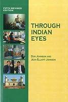 Through Indian Eyes (Eyes Books)