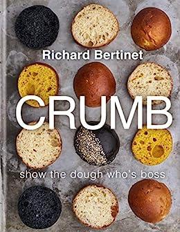 Crumb: Show the dough who's boss by [Bertinet, Richard]