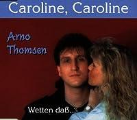 Caroline, Caroline/Wetten da゚.. [Single-CD]