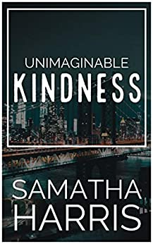 Unimaginable Kindness by [Harris, Samatha]