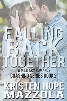 Falling Back Together (Crashing Book 2) by [Mazzola, Kristen Hope]