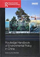 Routledge Handbook of Environmental Policy in China (Routledge International Handbooks)