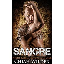 SANGRE: Night Rebels Motorcycle Club (Night Rebels MC Romance Book 6)