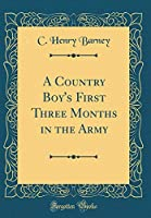 A Country Boy's First Three Months in the Army (Classic Reprint)