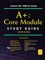 A+: Core Module Study Guide (Certification Study Guide                                  0)