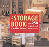 The Storage Book: Over 250 Inspirational Ideas for Stylish Home Storage