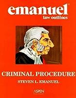 Criminal Procedure (Emanuel Law Outline)