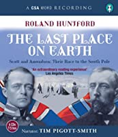 The Last Place on Earth: Scott and Amundsen : Their Race to the South Pole (CSA Word Recording)