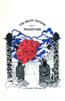 The Solar Return Book of Prediction (And Essays on Meditation)