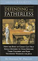 Defending The Fatherless