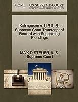 Kalmanson V. U S U.S. Supreme Court Transcript of Record with Supporting Pleadings