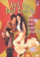AND THE BEAT GOES ON-STORY OF SONNY & CHER