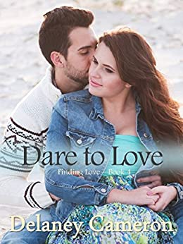 Dare to Love (Finding Love Book 4) by [Cameron, Delaney]