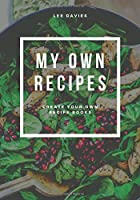Our Favourite Family Recipes: Blank Recipe Book to Write In, Create Your Own Custom Cookbook!