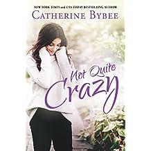 Not Quite Crazy (Not Quite Series Book 6)