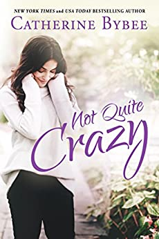 Not Quite Crazy by [Bybee, Catherine]
