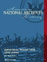 United News Release 1035-1040 (1944) AIR WAR ON GERMAN SUPPLY BATTLE MUD IN BURMA [並行輸入品]