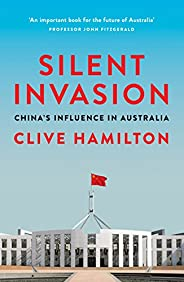 Silent Invasion: China's Influence in Austr