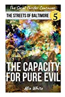 The Capacity For Pure Evil: An Action Thriller with Vigilante Justice! (The Streets Of Baltimore Series)
