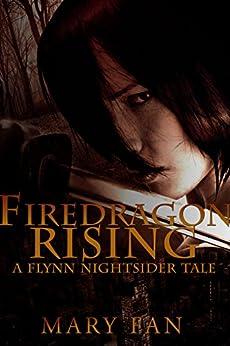 Firedragon Rising: A Flynn Nightsider Tale by [Fan, Mary]