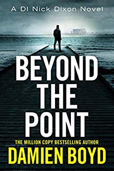 Beyond the Point (DI Nick Dixon Crime Book 9) by [Boyd, Damien]